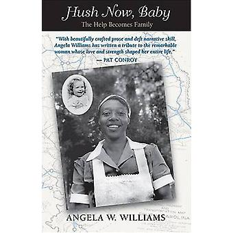 Hush Now - Baby by Angela W. Williams - 9781680030341 Book