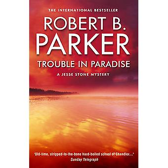 Trouble in Paradise - A Jesse Stone Mystery by Robert B. Parker - 9781
