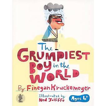 The Grumpiest Boy in the World by Finegan Kruckemeyer - 9781925005424