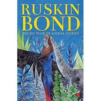 The Big Book of Animal Stories by Ruskin Bond - 9788129137142 Book