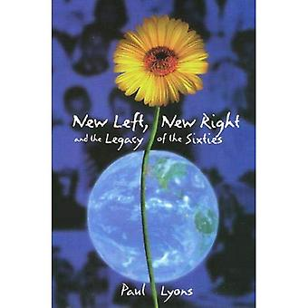 New Left, New Right, and the Legacy of the Sixties