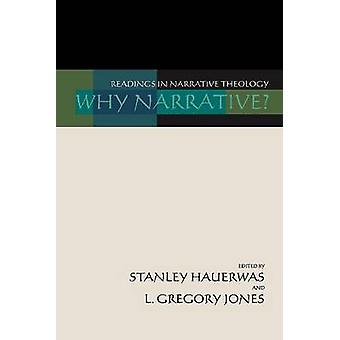 Why Narrative Readings in Narrative Theology by Hauerwas & Stanley M.