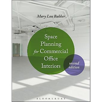 Space Planning for Commercial Office Interiors (Paperback) by Bakker Mary Lou