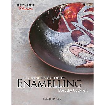 Beginner's Guide to Enamelling (Search Press Classics) (Paperback) by Cockrell Dorothy