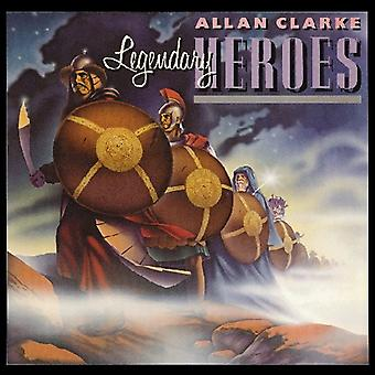 Allan Clarke - Legendary Heroes [CD] USA import
