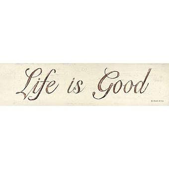 Life is Good Poster Print by Donna Atkins (20 x 5)