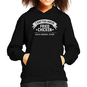 I Eat Too Much Fried Chicken Said Nobody Ever Kid's Hooded Sweatshirt