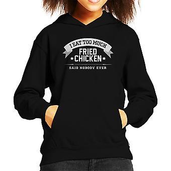 Ich esse zu viel gebratenes Huhn sagte niemand je Kind der Kapuzen-Sweatshirt