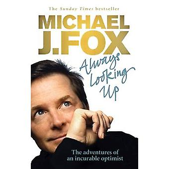Always Looking Up by Michael J. Fox - 9780091922672 Book