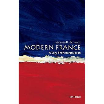 A França moderna - uma introdução muito curta por Vanessa R. Schwartz - 978
