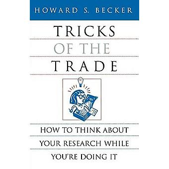 Tricks of the Trade - How to Think About Your Research While You're Do