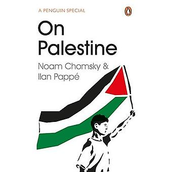 On Palestine by Noam Chomsky - Ilan Pappe - 9780241973523 Book
