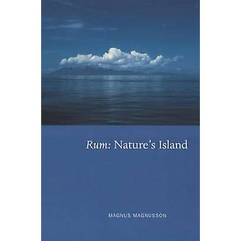 Rum - Nature's Island by Magnus Magnusson - Iain Sarjeant - Martin How
