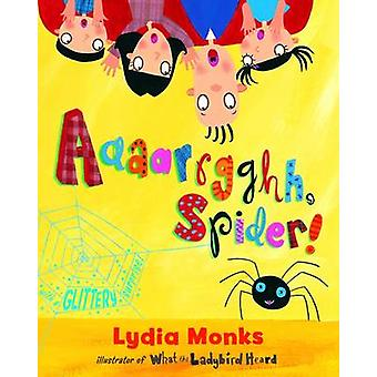 Aaaarrgghh - Spider! by Lydia Monks - Lydia Monks - 9781405210447 Book