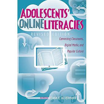 Adolescents' Online Literacies - Connecting Classrooms - Digital Media