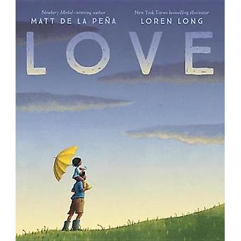 Love by Matt De La Pena - 9781524740917 Book