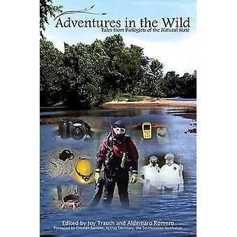Adventures in the Wild - Tales from Biologists of the Natural State by