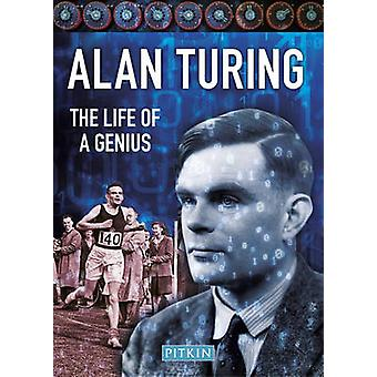 Alan Turing - The Life of a Genius by Dermot Turing - 9781841657561 Bo