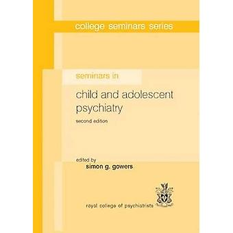 Seminars in Child and Adolescent Psychiatry (2nd Revised edition) by
