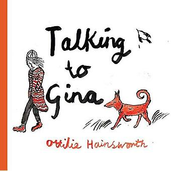 Talking to Gina by Ottilie Hainsworth - 9781908434982 Book