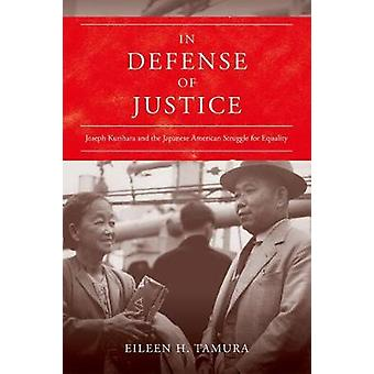 In Defense of Justice - Joseph Kurihara and the Japanese American Stru