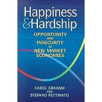 Happiness and Hardship - Opportunity and Insecurity in New Market Econ