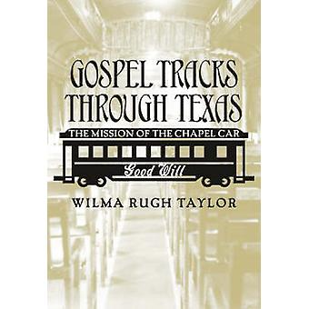 Gospel Tracks Through Texas - The Mission of the Chapel Car Good Will