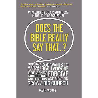 De Bijbel echt zegt dat? -Uitdagende onze aannames in de L