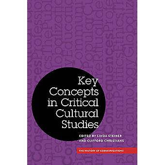 Key Concepts in Critical Cultural Studies by Linda Steiner - Clifford