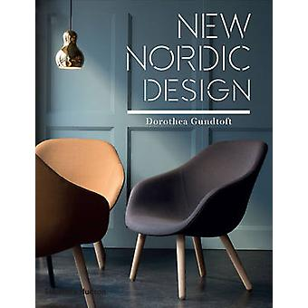 New Nordic Design by Dorothea Gundtoft - 9780500518137 Book