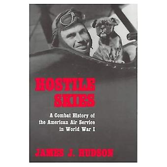 Hostile Skies: Combat History of the American Air Service in World War I