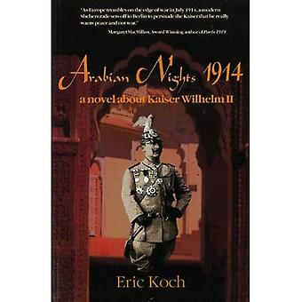 Arabian Nights, 1914 : A Novel about Kaiser Wilhelm II