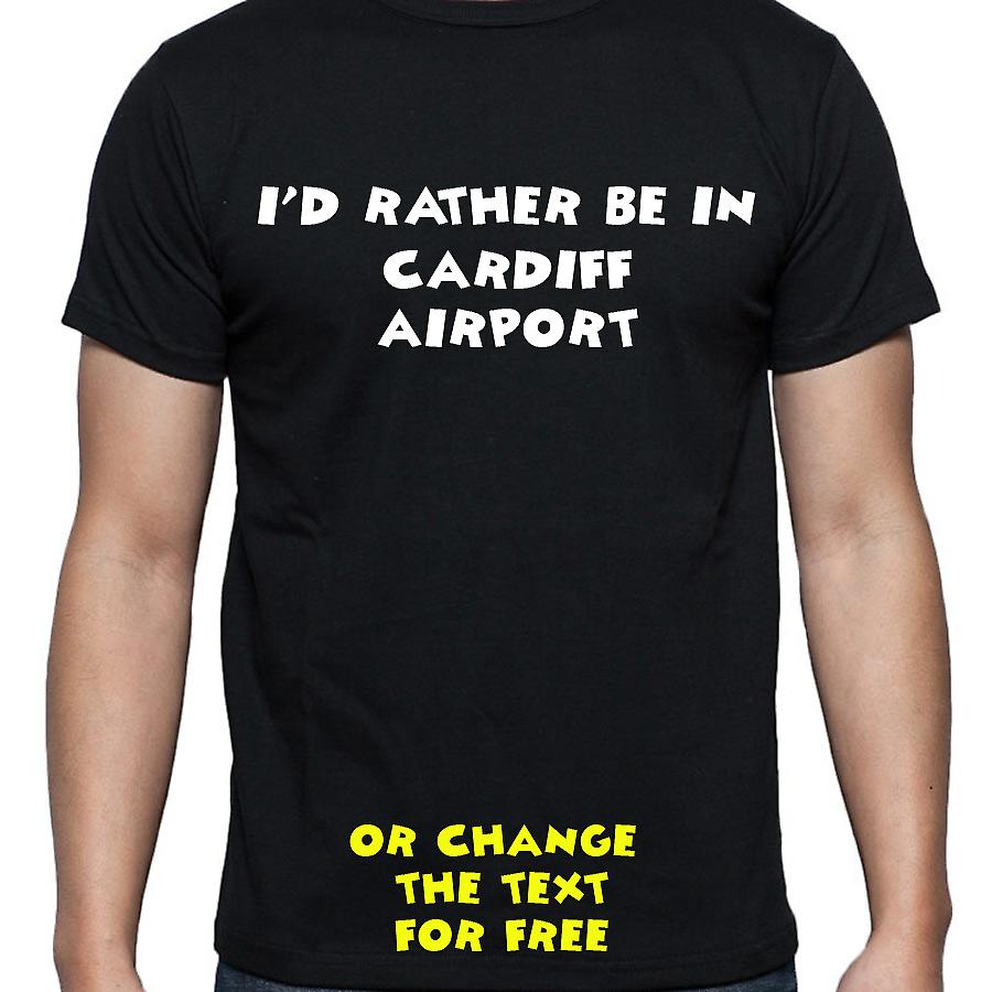 I'd Rather Be In Cardiff airport Black Hand Printed T shirt