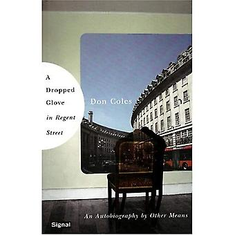 A liet handschoen in Regent Street: An Autobiography door andere middelen