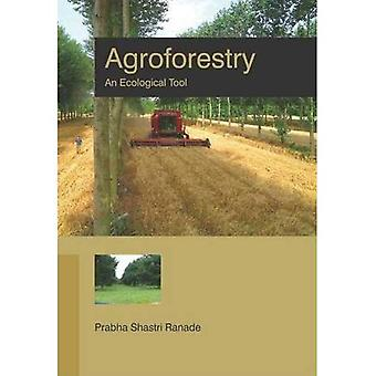 Agroforestry: An Ecological Tool