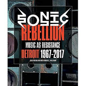 Ribellione di Sonic: Musica come resistenza: Detroit 1967-2017
