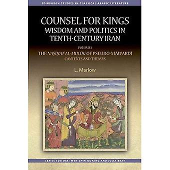 Counsel for Kings: Wisdom and Politics in Tenth-Century Iran: Volume I: the Nasihat Al-Muluk of� Pseudo-Mawardi: Contexts and Themes (Edinburgh Companions to Literature)