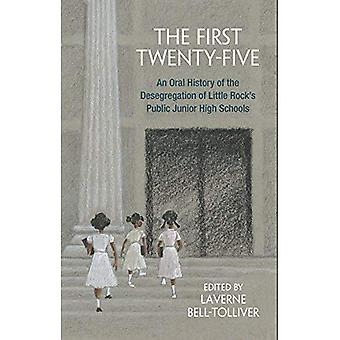 The First Twenty-Five: An Oral History of the Desegregation of Little Rock's Public Junior High Schools