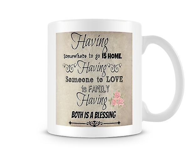 Having Somewhere To Go Is A Home Mug