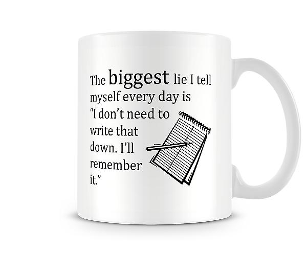 Decorative Writing The Biggest Lie I Tell Myself Everyday Mug