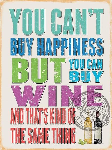 You Can't Buy Happiness / Wine steel sign (og 2015)