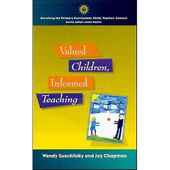 Valued Children Informed Teaching by Suschitzky & Wendy