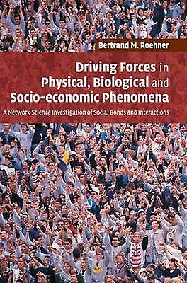 Driving Forces in Physical Biological and Socioeconomic PhenoHommesa by Roehner & Bertrand M.