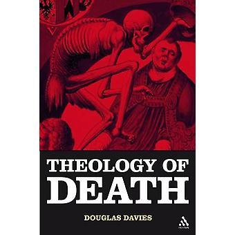 Die Theologie des Todes von Davies & Douglas J.