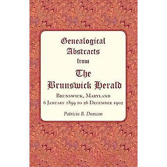 Resumos genealógicos de Brunswick o arauto Brunswick Maryland 6 de janeiro de 1899 a 26 de dezembro de 1902 por Duncan & Patricia B.