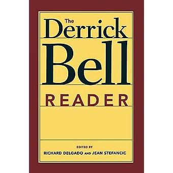 The Derrick Bell Reader by Delgado & Richard