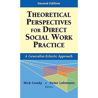 Teoretiska perspektiv för direkt socialt arbete öva ett GeneralistEclectic tillvägagångssätt av Coady & Nick