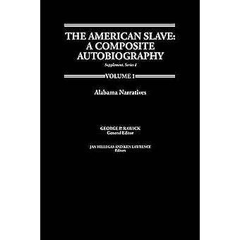 The American SlaveAlabama Narratives Supp. Ser. 1. Vol. 1 by Rawick