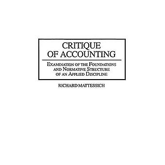 Critique of Accounting Examination of the Foundations and Normative Structure of an Applied Discipline by Mattessich & Richard