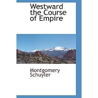 Westward the Course of Empire by Schuyler & Montgomery